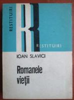 Ioan Slavici - Romanele vietii