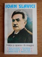 Anticariat: Ioan Slavici - Viata si opera in imagini