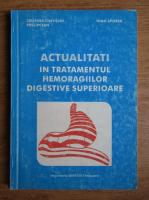 Anticariat: Ioan Sporea - Actualitati in tratamentul hemoragiilor digestive superioare