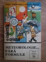 Ioan Stancescu - Meteorologie...fara formule