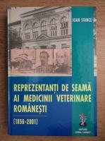 Ioan Stanciu - Reprezentanti de seama ai Mediciniii Veterinare romanesti 1856-2001