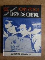 Ioan Stoica - Vaza de cristal