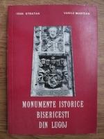 Anticariat: Ioan Stratan, Vasile Muntean - Monumente istorice bisericesti din Lugoj