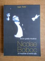 Anticariat: Ioan Tomi - Nicoale Boboc, un muzician al vremii sale