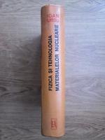 Ioan Ursu - Fizica si tehnologia materialelor nucleare