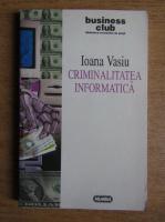 Ioan Vasiu - Criminalitatea informatica