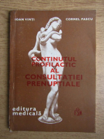 Anticariat: Ioan Vinti - Continutul profilatic al consultatiei prenuptiale
