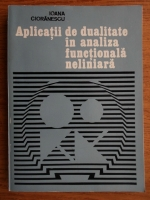 Ioana Cioranescu - Aplicatii de dualitate in analiza functionala neliniara