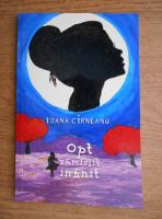 Anticariat: Ioana Cirneanu - Opt zamislit infinit