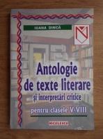 Anticariat: Ioana Dinca - Antologie de texte literare si interpretari critice pentru clasele V-VIII