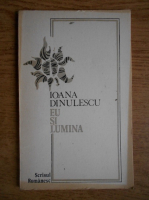 Anticariat: Ioana Dinulescu - Eu si lumina