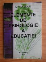 Ioana Golu - Elemente de psihologie a educatiei