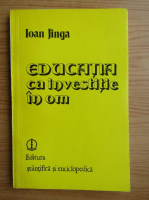 Ioana Jinga - Educatia ca investitie in om