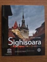 Ioana Parvulescu - Centrul istoric Sighisoara (editie bilingva engleza-romana)