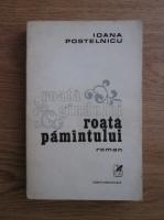 Anticariat: Ioana Postelnicu - Roata gandului, roata pamantului