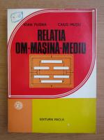 Anticariat: Ioana Pugna - Relatia om-masina-mediu