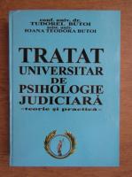 Ioana Teodora Butoi - Tratat universitar de psihologie judiciara. Teorie si practica