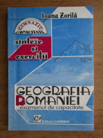 Ioana Zorila - Geografia Romaniei. Sinteze si exercitii