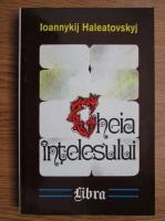 Ioannykij Haleatovskyj - Cheia intelesului