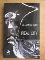 Anticariat: Iolanda Malamen - Ireal City