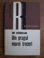 Ion Agarbiceanu - Din pragul marei treceri
