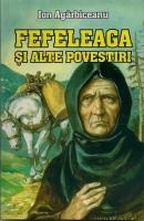 Ion Agarbiceanu - Fefeleaga si alte povestiri