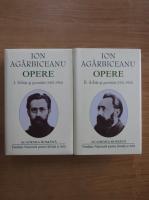 Ion Agarbiceanu - Opere (volumele 1 si 2)