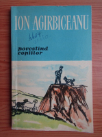 Ion Agarbiceanu - Povestind copiilor