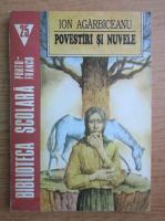 Anticariat: Ion Agarbiceanu - Povestiri si nuvele