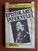 Ion Antonescu - Epistolarul infernului