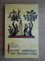 Ion Apostol Popescu - Basme armenesti din Transilvania
