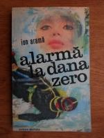 Anticariat: Ion Arama - Alarma la dana zero