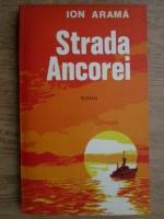 Anticariat: Ion Arama - Strada Ancorei