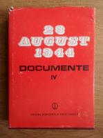 Anticariat: Ion Ardeleanu, Vasile Arimia, Mircea Musat - 23 august 1944. Documente 1944-1945 (volumul 4)