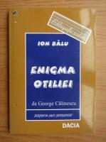 Ion Balu - Enigma Otiliei de George Calinescu