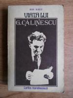 Anticariat: Ion Balu - Viata lui George Calinescu