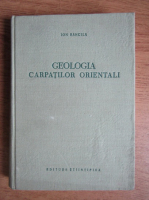 Ion Bancila - Geologia Carpatilor Orientali