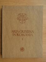 Ion Barnea - Arta crestina in Romania (volumul 1)