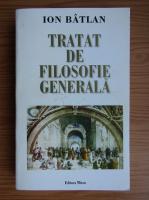 Anticariat: Ion Batlan - Tratat de filosofie generala