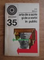 Ion Biberi - Arta de a scrie si de a vorbi in public