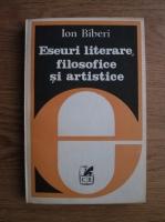 Anticariat: Ion Biberi - Eseuri literare, filosofice si artistice