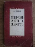 Ion Biberi - Introducere la studiul ereditatii
