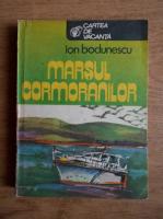 Anticariat: Ion Bodunescu - Marsul cormoranilor