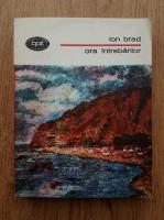 Ion Brad - Ora intrebarilor