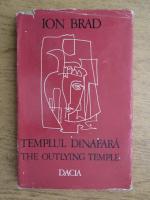Anticariat: Ion Brad - Templul dinafara (editie bilingva romana-engleza)