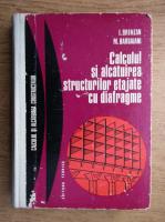 Ion Branzan - Calculul si alcatuirea structurilor etajate cu diafragme