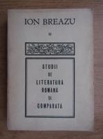 Ion Breazu - Studii de literatura romana si comparata (volumul 2)