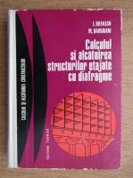 Anticariat: Ion Brinzan, Mihai Barbaiani - Calculul si alcatuirea structurilor etajate cu diafragme