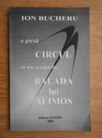 Ion Bucheru - O piesa, Circul, si un scenariu, Balada lui Alimos