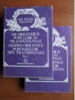Anticariat: Ion Budai-Deleanu - Despre originile popoarelor din Transilvania (2 volume)